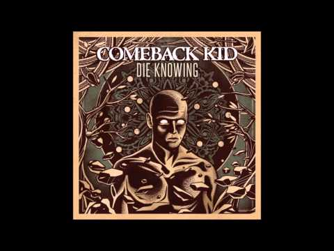 Comeback Kid - Die Knowing (Full Album)