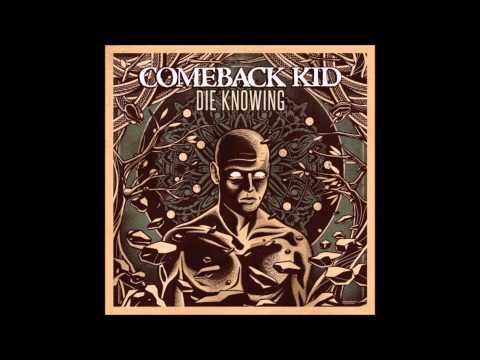 Comeback Kid - Die Knowing (Full Album)