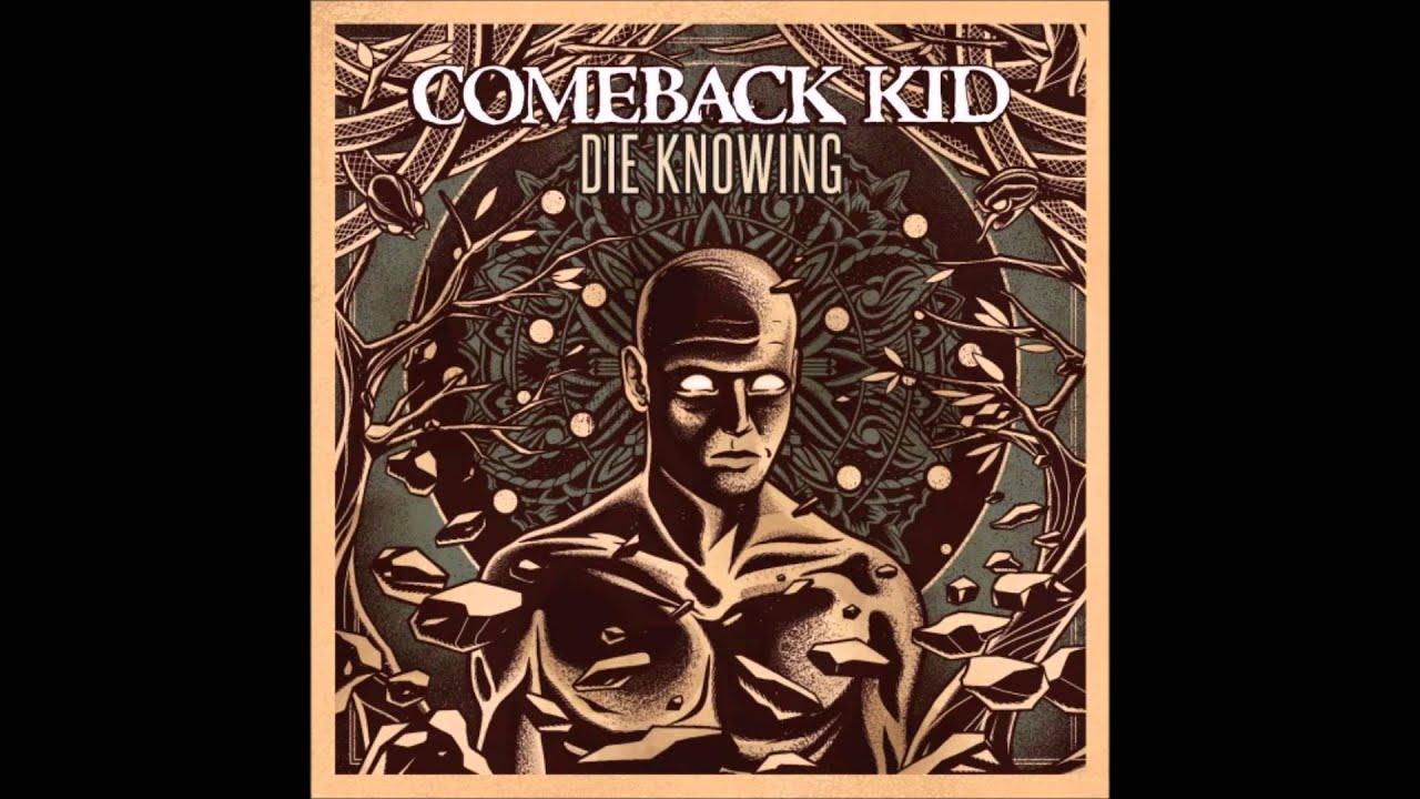 e1b4fc558 Comeback Kid - Die Knowing (Full Album) - YouTube
