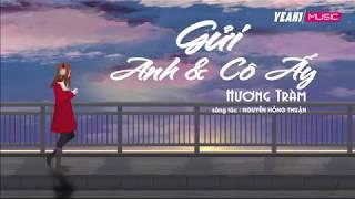 Hương Tràm - Gửi Anh Và Cô Ấy #GAVCA [ Lyric MV ]