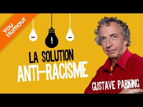 GUSTAVE PARKING - La solution contre le racisme