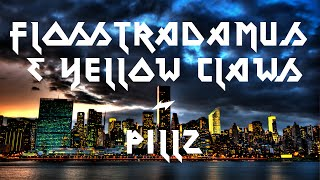 Flosstradamus & Yellow Claw - Pillz