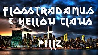 Flosstradamus Yellow Claw Pillz.mp3
