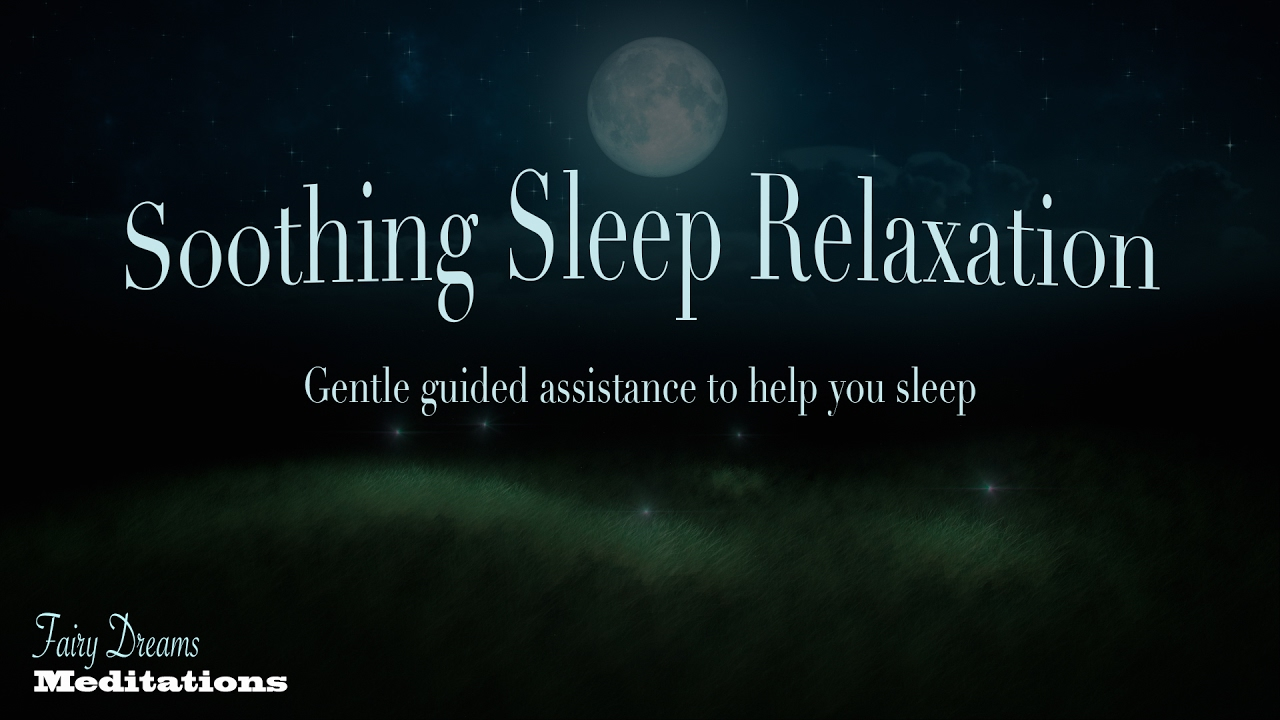 Sleep Relaxation Talk Down  Help Falling Asleep