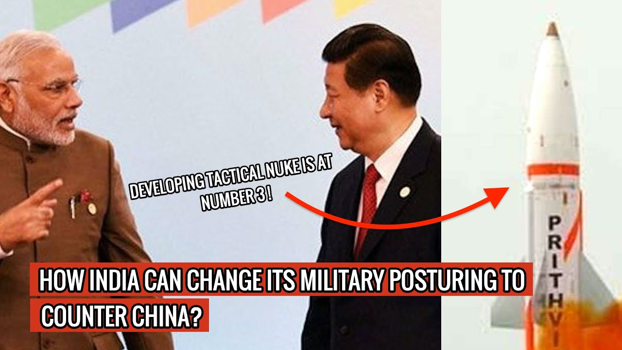 HOW INDIA CAN CHANGE ITS MILITARY POSTURING TO COUNTER CHINA ?