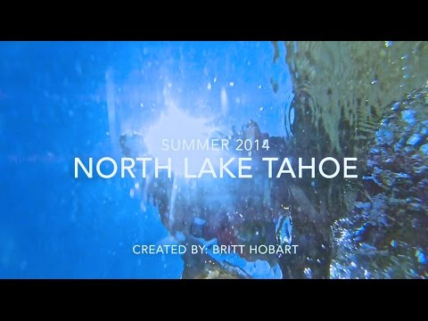 Summer 2014 - North Lake Tahoe