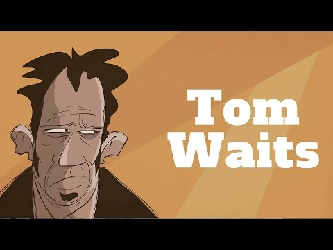 Tom Waits on Everything and Nothing