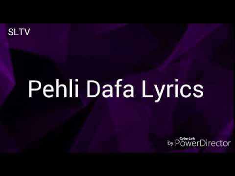 Atif Aslam: Pehli Dafa (Lyrics) | Songs Lyrics TV