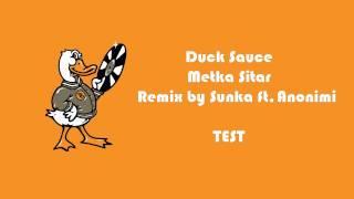 Duck Sauce-Metka Sitar Remix by Sunka ft. Anonimi iTESTi