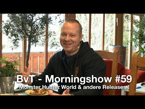 #BvT Monster Hunter World & andere Releases! - Die Morningshow E59