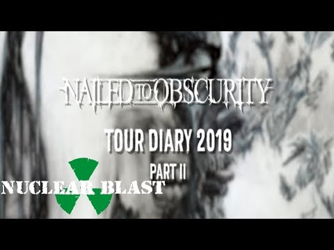 NAILED TO OBSCURITY - Tour Diary 2019 - Part II (OFFICIAL)
