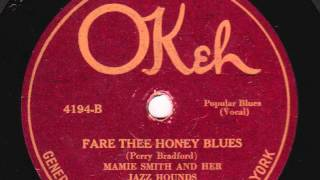 Fare Thee Honey Blues [10 inch] - Mamie Smith and Her Jazz Hounds