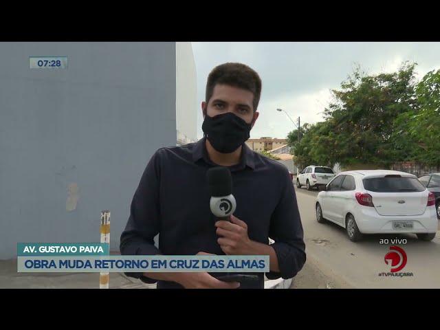 Av. Gustavo Paiva: Obra muda retorno em Cruz das Almas