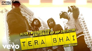 Slyck TwoshadeZ feat. Khatarnaak Hip Hop Collective-Tera Bhai
