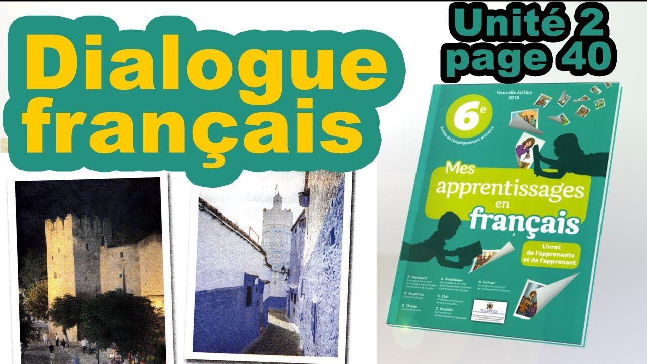 Dialogue Unite2 Page40 Mes Apprentissages En Francais 6eme Aep