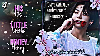 {JUNGKOOK FF}HIS LITTLE HONEY [EP. 4]