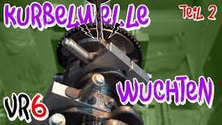 VR6 Turbo - So wird eine Kurbelwelle gewuchtet! Teil 2 - BP Motorentechnik | Philipp Kaess |