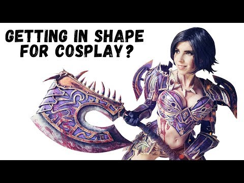 Getting in shape for Cosplay?