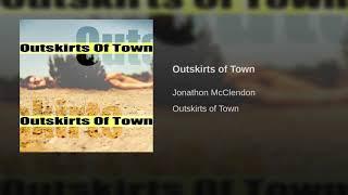 Outskirts Of Town - Jonathon McClendon - Original