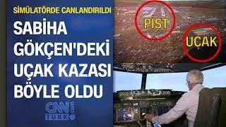 UÇAK KAZASI BÖYLE OLDU | Sabiha Gökçen'deki kaza anı uçuş simülatör merkezinde canlandırıldı
