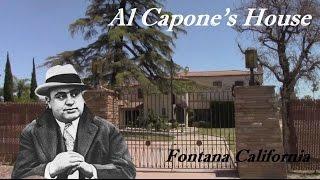 Fontana California - Al Capone Lived Here!!