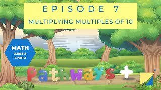 Multiplying Multiples of 10 - Pathways Plus Episode 7