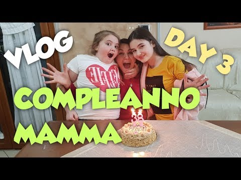 BUON COMPLEANNO MAMMA  VLOG DAY 3 2019 by Marghe Giulia Kawaii