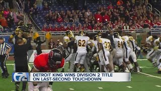 High School Football Finals roundup: Detroit King wins in wild Division 2 finish