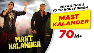 Download Mast Kalander | Mika Singh | Yo-Yo Honey Singh | New Song MP3 song and Music Video