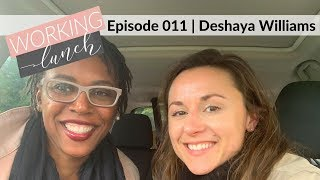 Everyone Needs a Doula | Working Lunch Podcast 011 | Deshaya Williams