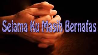 Lagu Rohani Kristen - Selama Ku Masih Bernafas