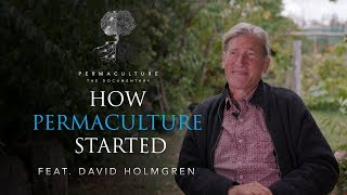 Permaculture The Documentary: How it started