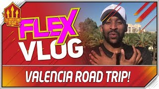 Road Trip | Valencia Vs Manchester Utd Champions League |