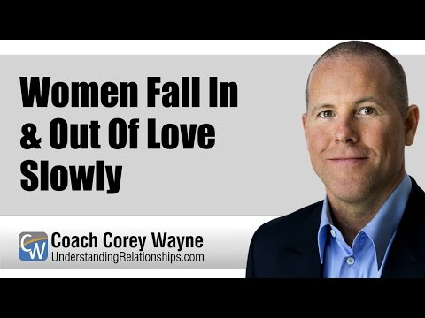 Women Fall In & Out Of Love Slowly