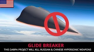 GLIDE BREAKER - THIS DARPA PROJECT WILL KILL RUSSIAN & CHINESE HYPERSONIC WEAPONS