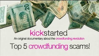 "Kickstarted: ""Top 5 Crowdfunding Scams"""