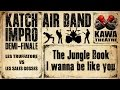 watch he video of Katch impro, AIR BAND CONTEST : Jungle Book - I wanna be like you