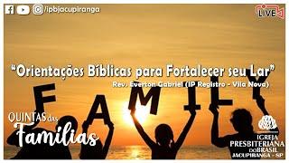 """""""Orientações Bíblicas para Fortalecer seu Lar"""" - Rev. Everton Gabriel (IP Registro - Vila Nova)"""