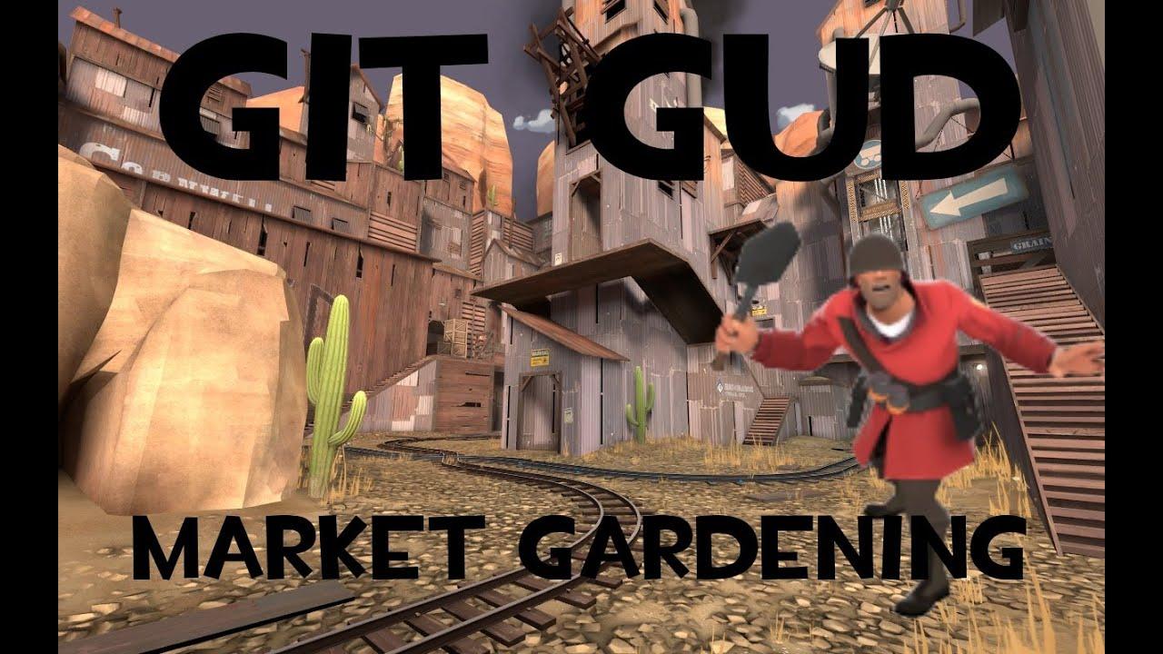 Team Fortress 2 - GIT GUD [Market Gardener Commentary] - YouTube