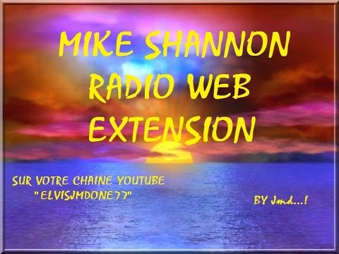 EXTENSION RADIO MIKE SHANNON by Jmd ! (///(Version 1.3 / + de 7h)///)