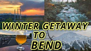 Bend Oregon   The Perfect Winter Weekend Getaway!