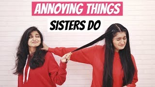 Annoying Things Sisters Do