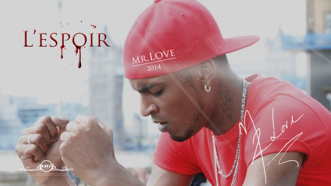 Mr. Love: L'espoir - Official Clip (HQ)