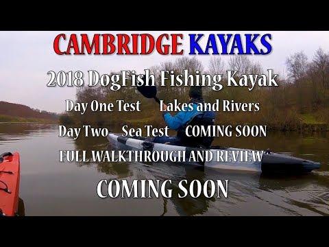 Cambridge Kayaks 2018 Dog Fish Fishing Kayak Pt1 Test Review