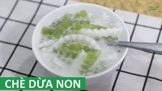 Cách nấu Chè Dừa Non Thạch Lá Dứa rất ngon và đơn giản   Món Việt