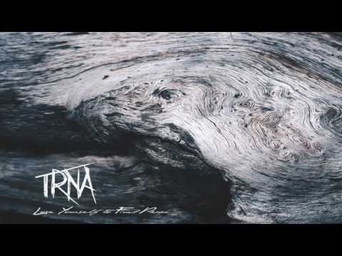 Trna - Lose Yourself to Find Peace (Full Album)