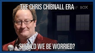 Custom Who - Episode 44 - The Chris Chibnall Era - Should We Be Worried?