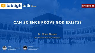 Tabligh Talks E26 - Can Science Prove God Exists?