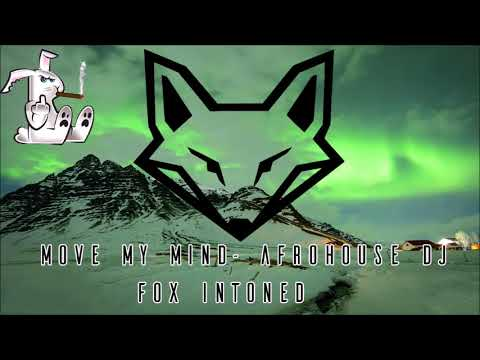 Move My Mind Official Version - Afrohouse Dj (Tribal House, Guaracha y Zapateo) FOX INTONED