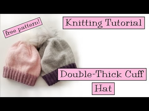 Knitting Tutorial - Double Thick Cuff Hat
